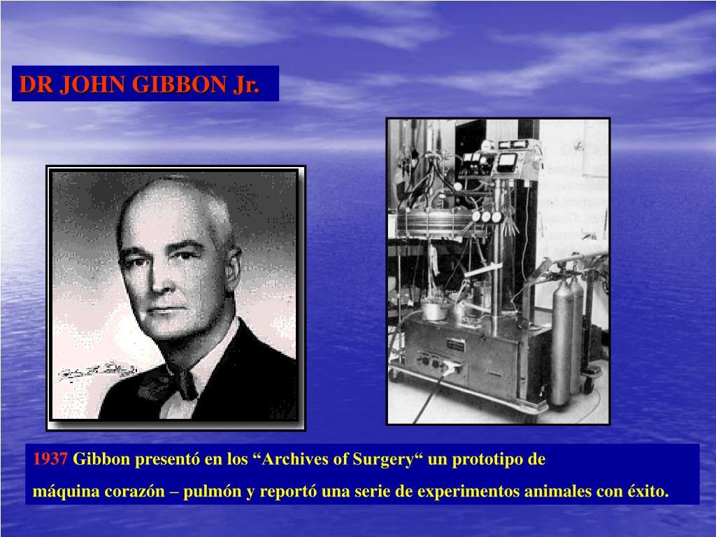 DR JOHN GIBBON Jr.