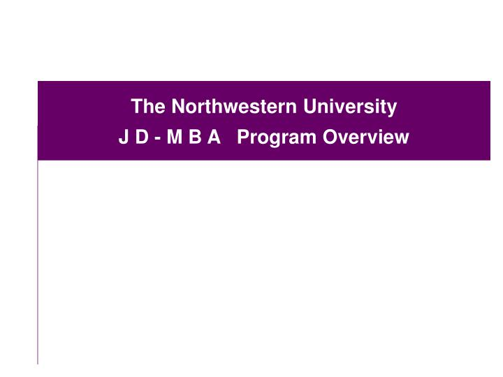 The northwestern university j d m b a program overview
