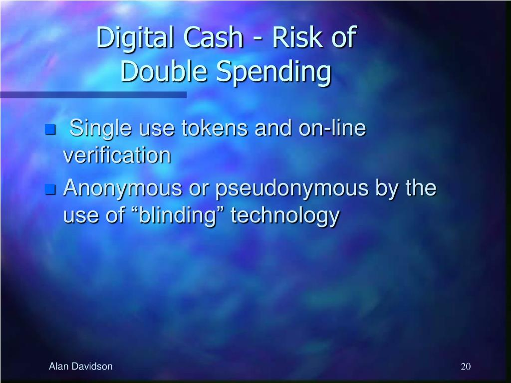 Digital Cash - Risk of Double Spending
