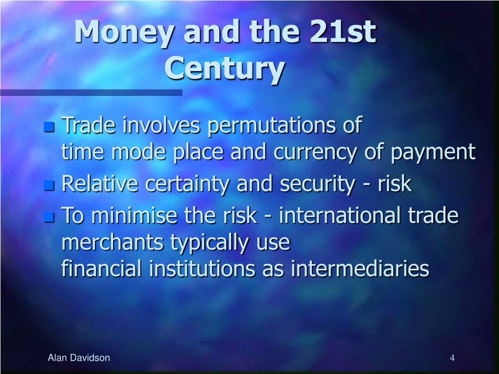 Money and the 21st Century