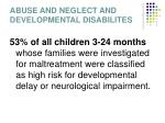 abuse and neglect and developmental disabilites