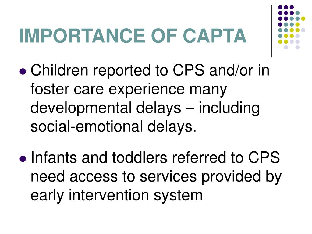 IMPORTANCE OF CAPTA