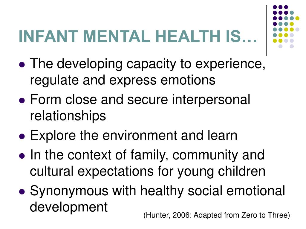 INFANT MENTAL HEALTH IS…