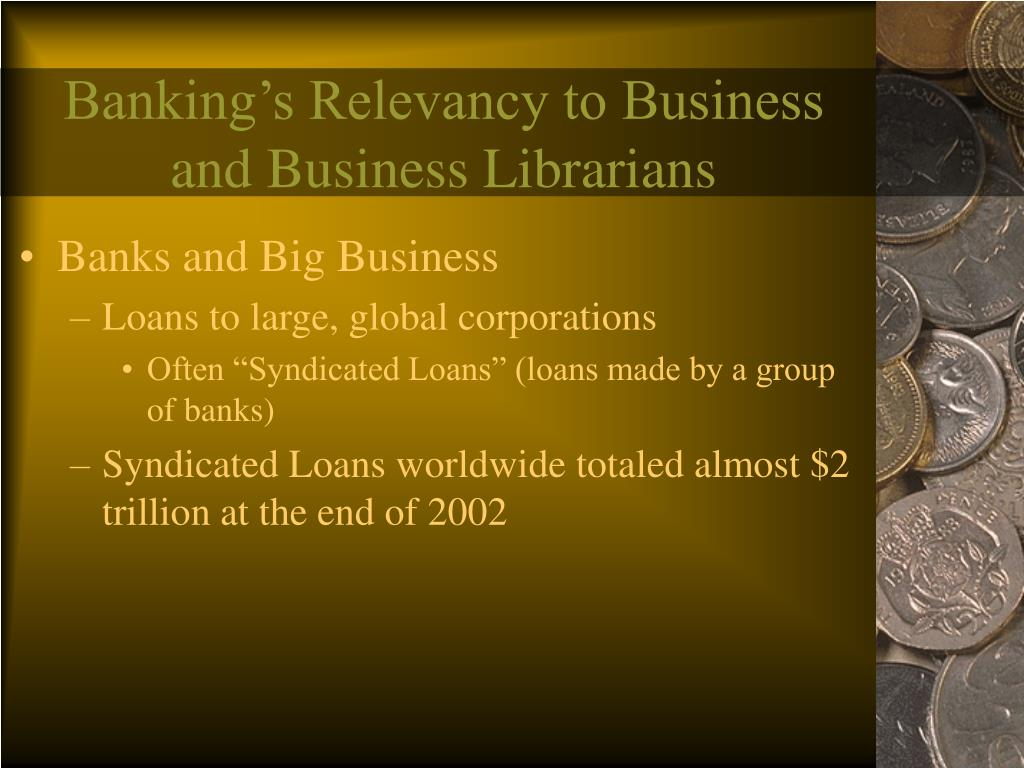 Banking's Relevancy to Business and Business Librarians