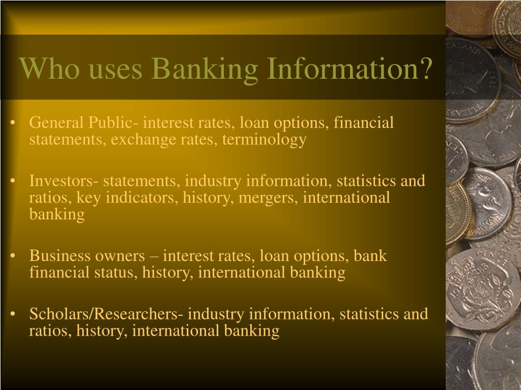 Who uses Banking Information?