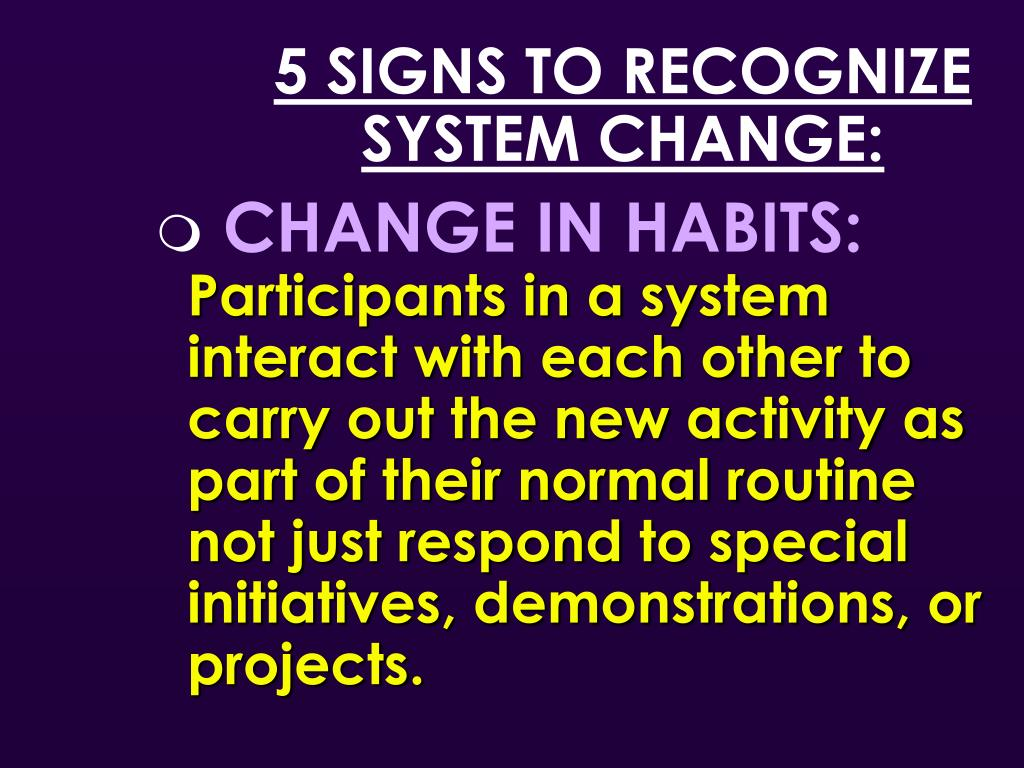5 SIGNS TO RECOGNIZE SYSTEM CHANGE: