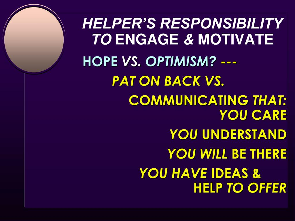 HELPER'S RESPONSIBILITY  TO