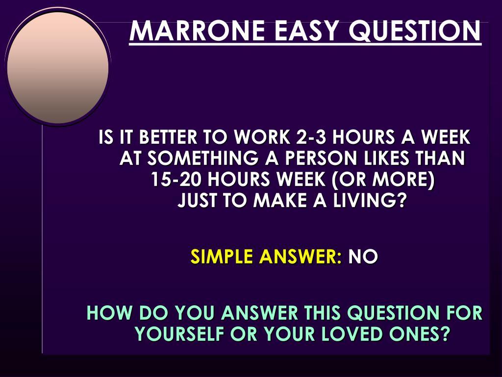 MARRONE EASY QUESTION