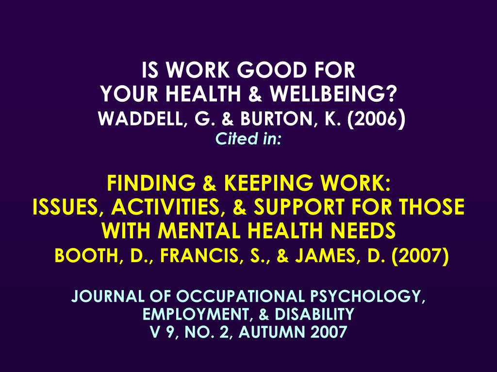 IS WORK GOOD FOR                                              YOUR HEALTH & WELLBEING?