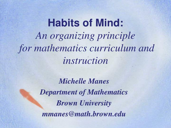 Habits of mind an organizing principle for mathematics curriculum and instruction