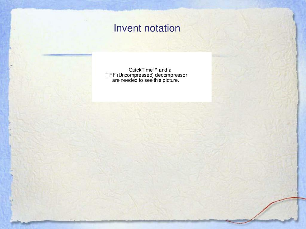 Invent notation
