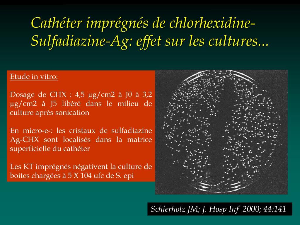 Cathéter imprégnés de chlorhexidine- Sulfadiazine-Ag: effet sur les cultures...