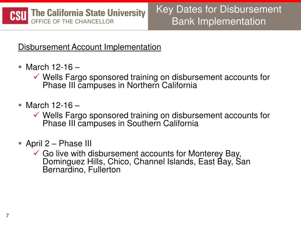 Key Dates for Disbursement Bank Implementation