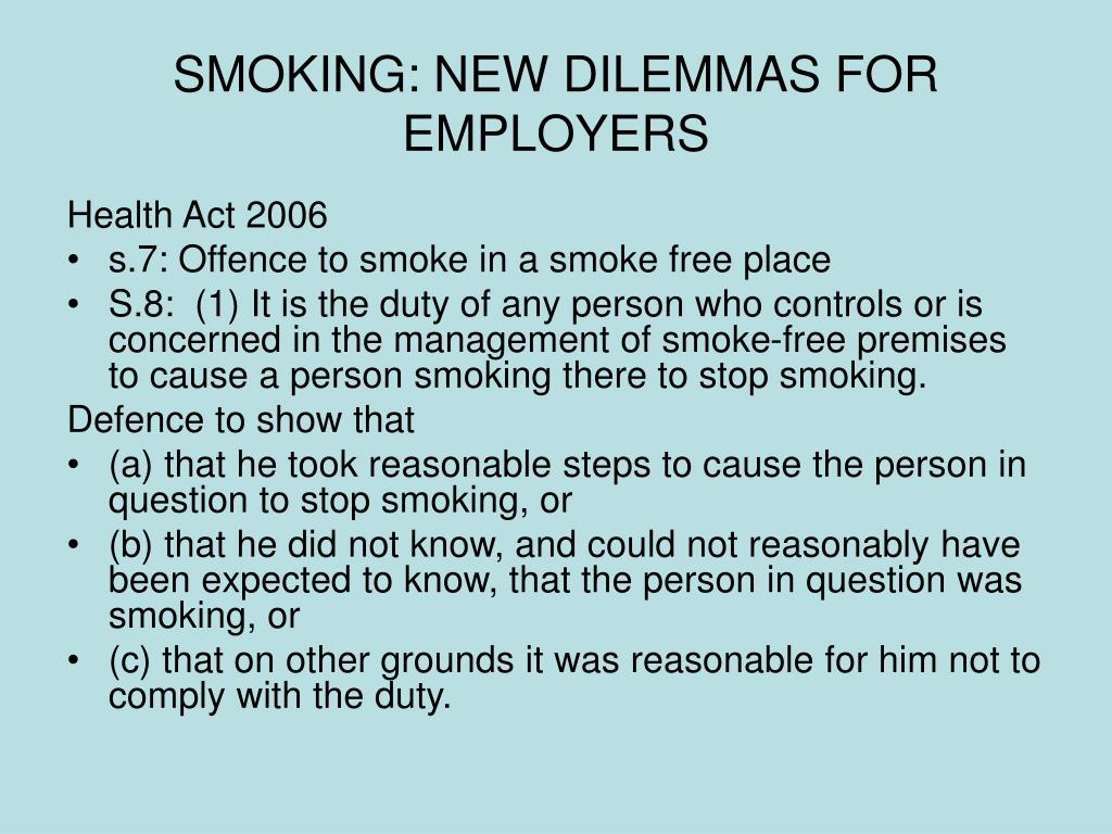 SMOKING: NEW DILEMMAS FOR EMPLOYERS