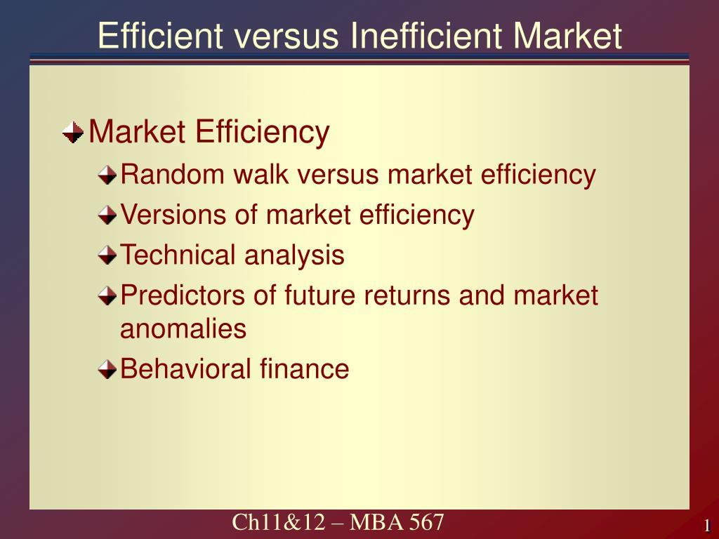 Efficient versus Inefficient Market