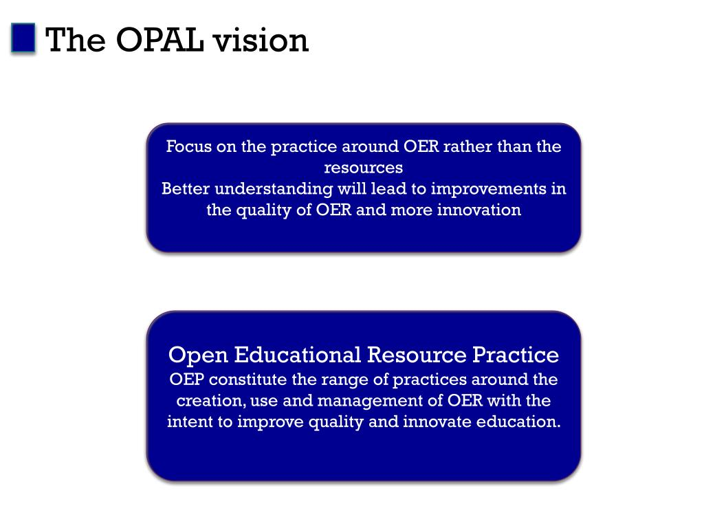 The OPAL vision
