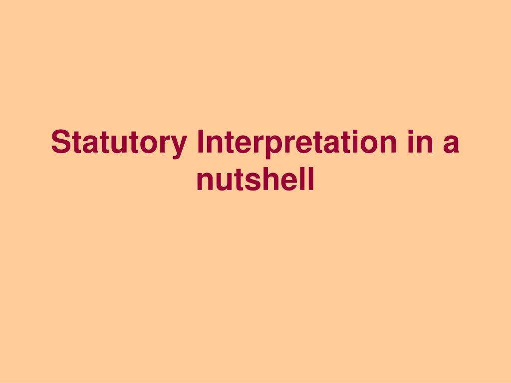 Statutory Interpretation in a nutshell