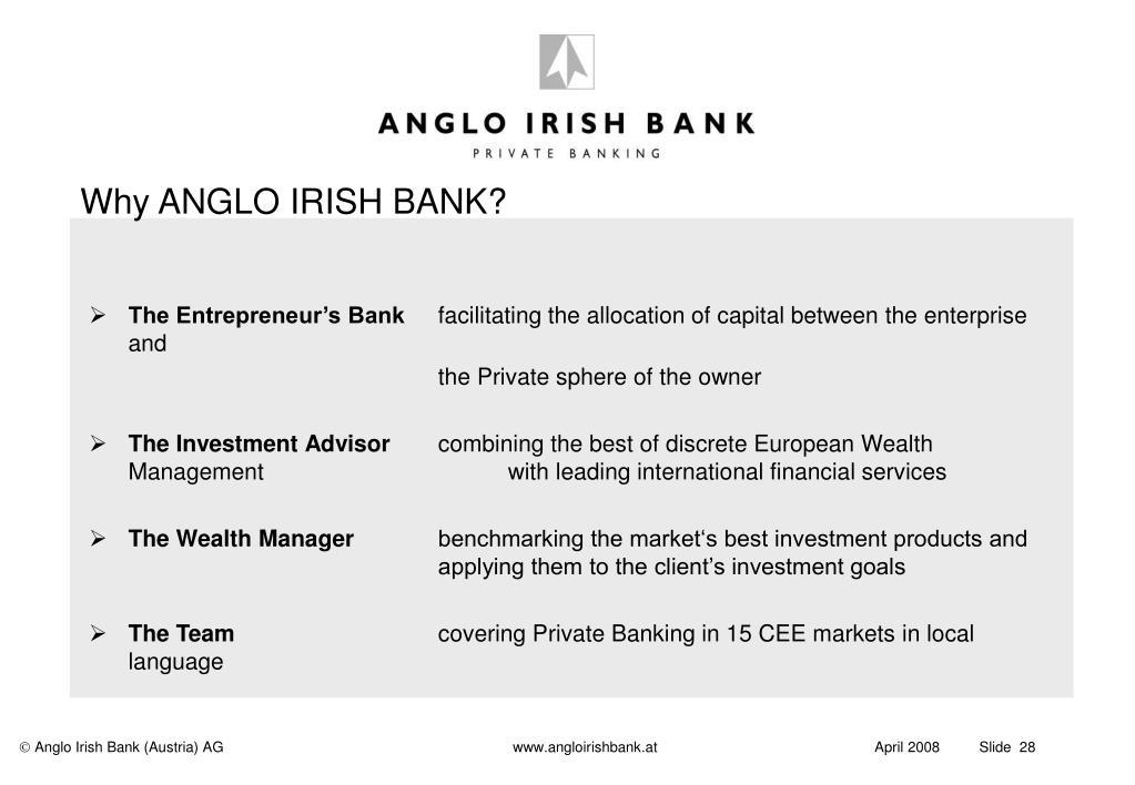 Why ANGLO IRISH BANK?
