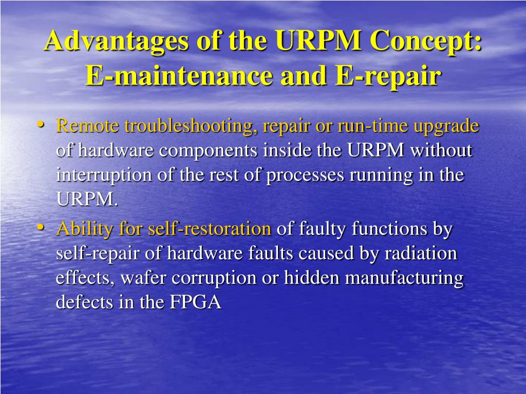Advantages of the URPM Concept: E-maintenance and E-repair