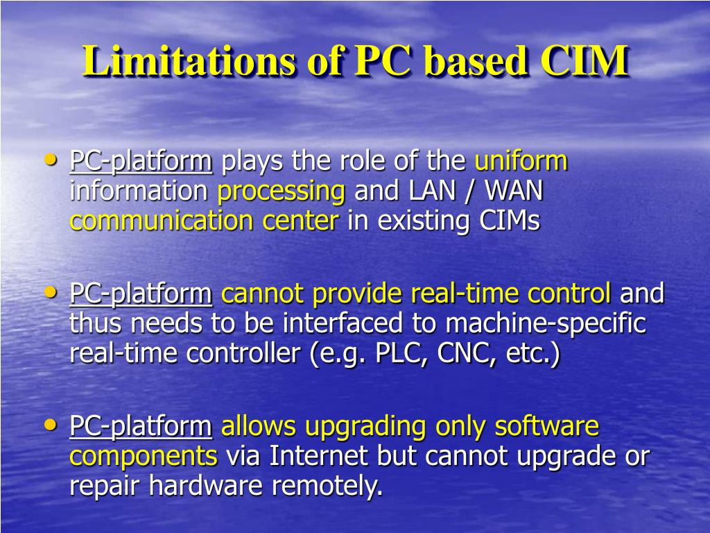 Limitations of PC based CIM