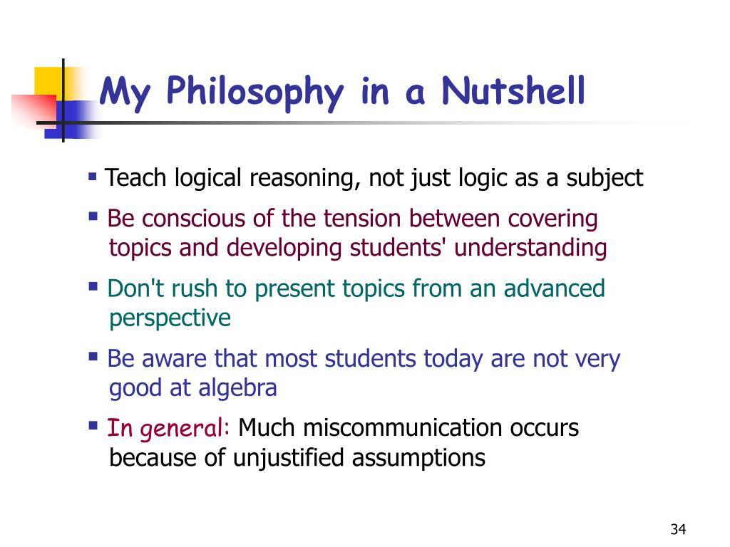 My Philosophy in a Nutshell