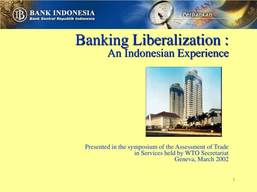 Banking Liberalization :