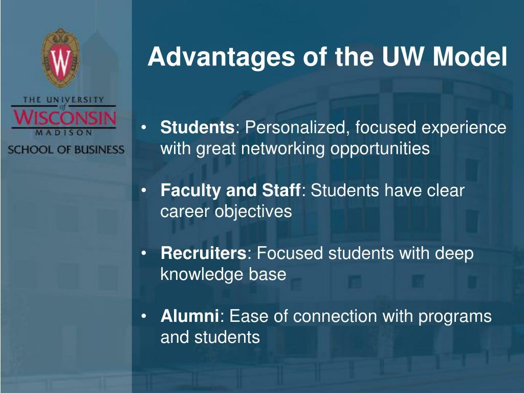 Advantages of the UW Model