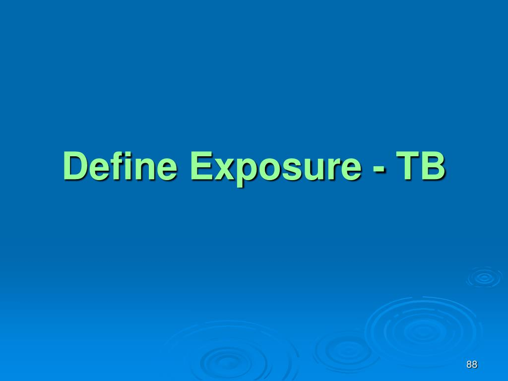 Define Exposure - TB