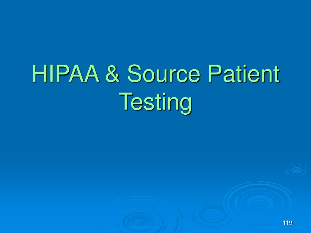 HIPAA & Source Patient Testing