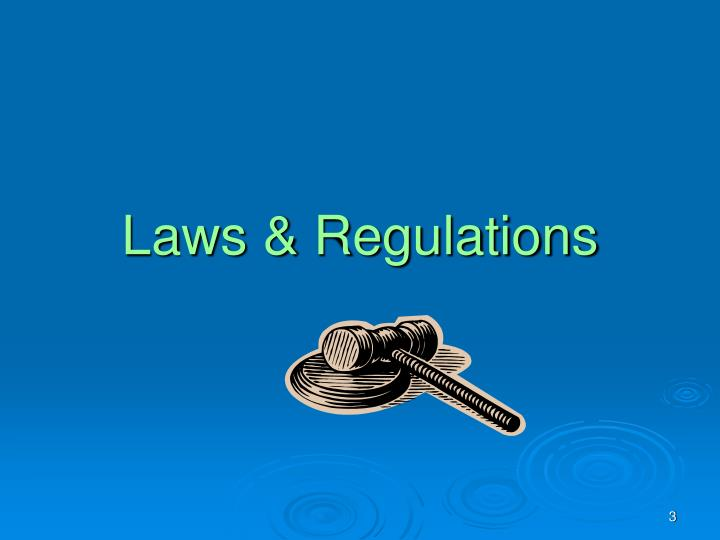 Laws regulations l.jpg