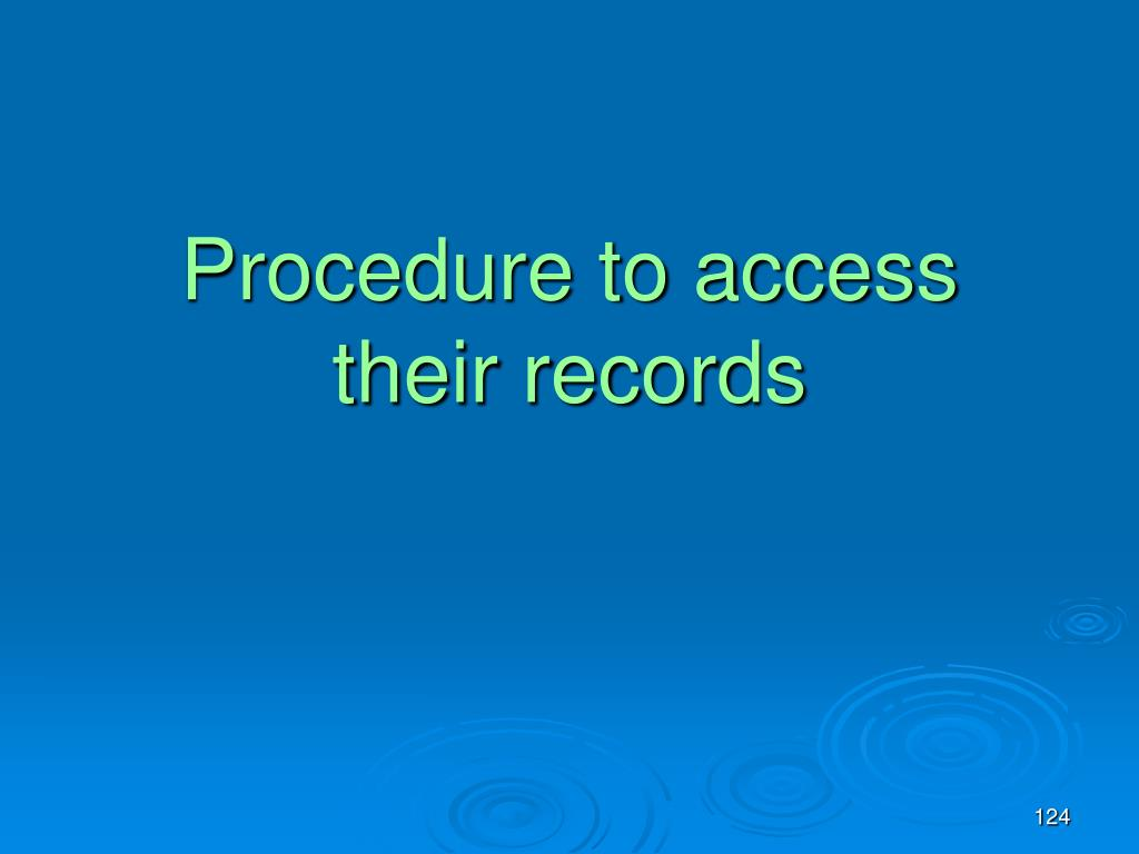 Procedure to access their records