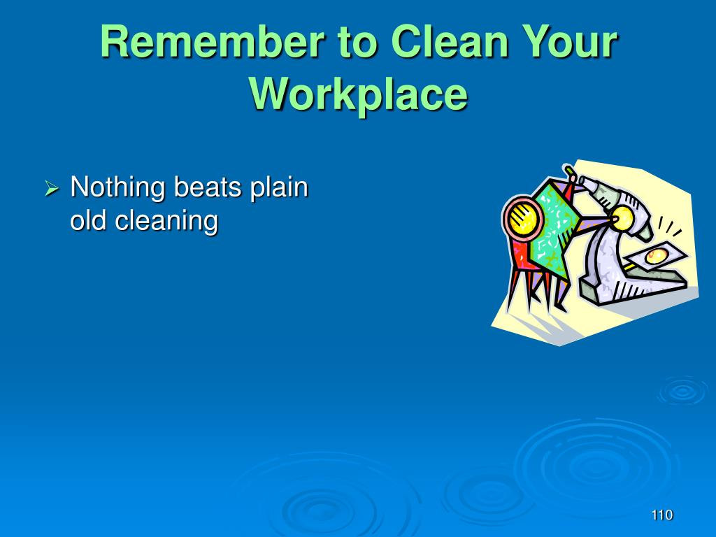 Remember to Clean Your Workplace