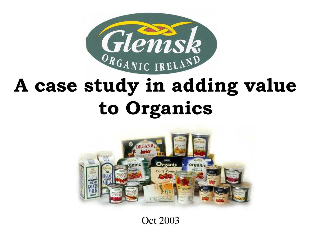 A case study in adding value to Organics