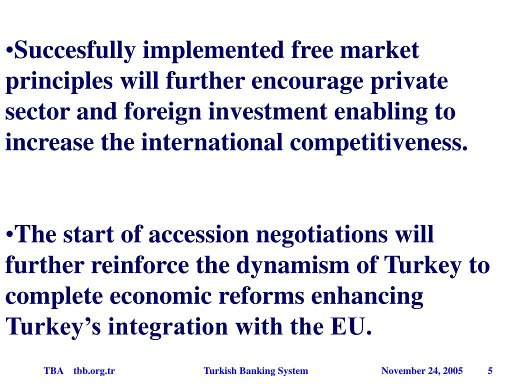Succesfully implemented free market principles will further encourage private sector and foreign investment enabling to increase the international competitiveness.