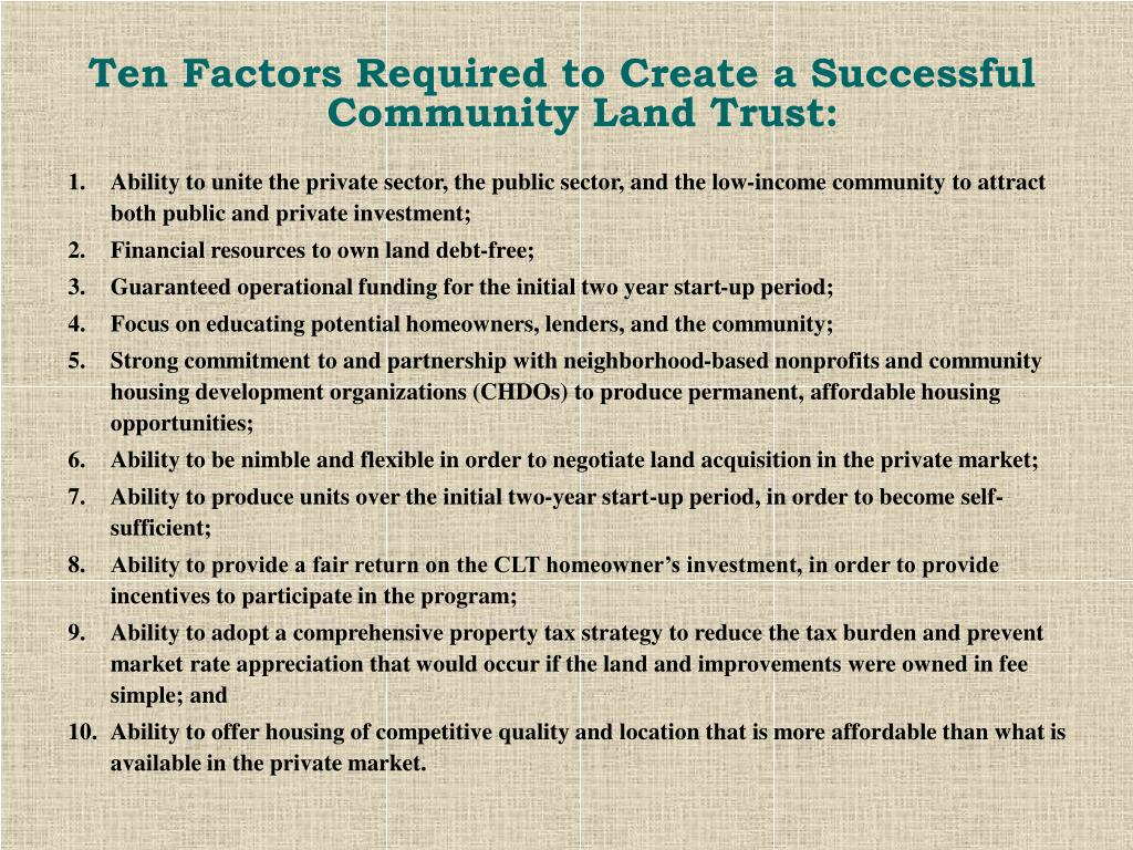 Ten Factors Required to Create a Successful Community Land Trust: