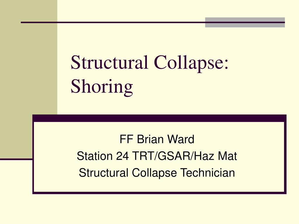 Structural Collapse:     Shoring