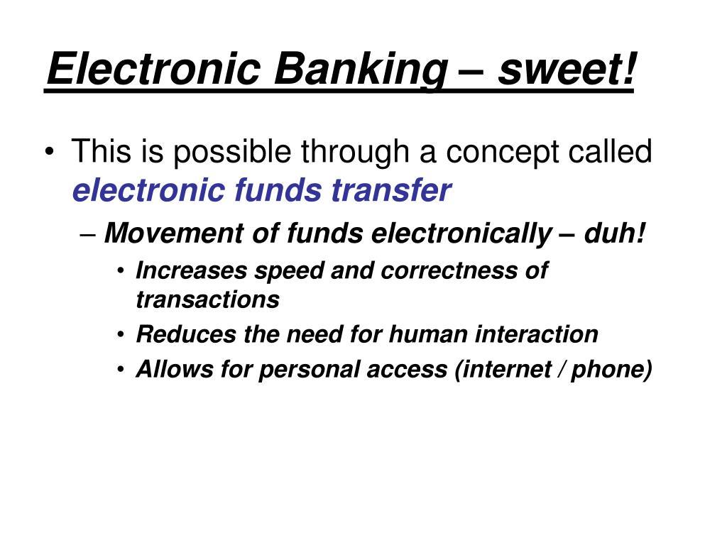 Electronic Banking – sweet!