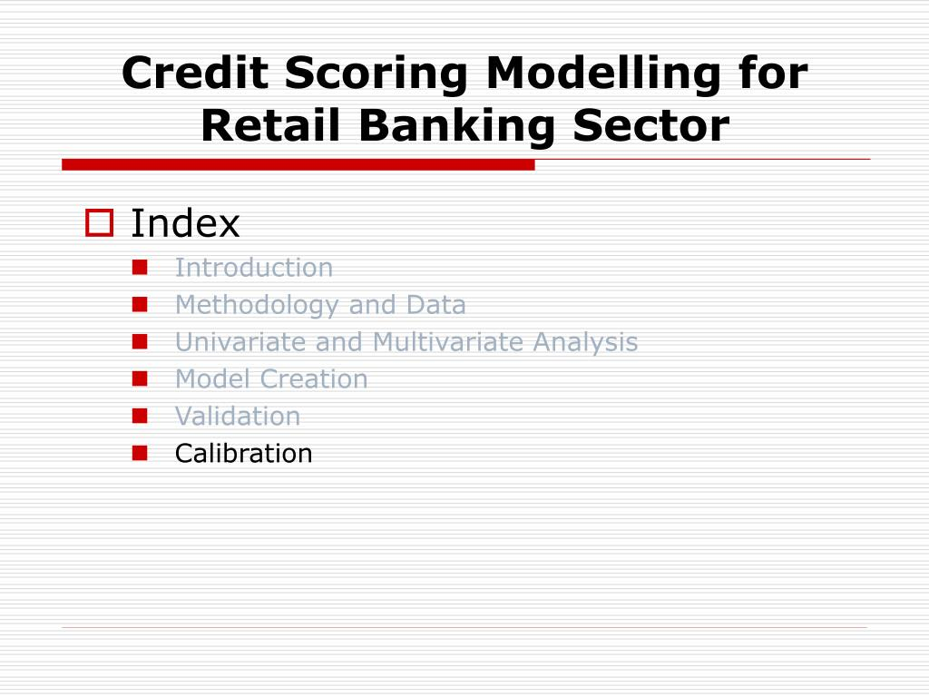 Credit Scoring Modelling for Retail Banking Sector