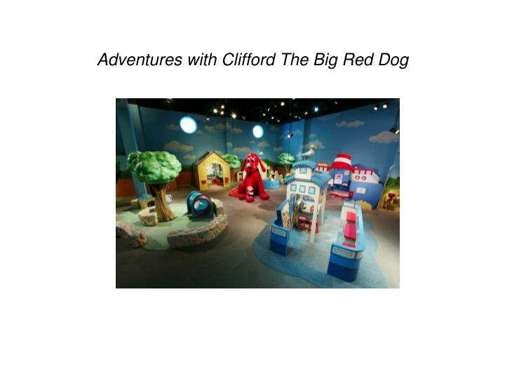 Adventures with clifford the big red dog l.jpg