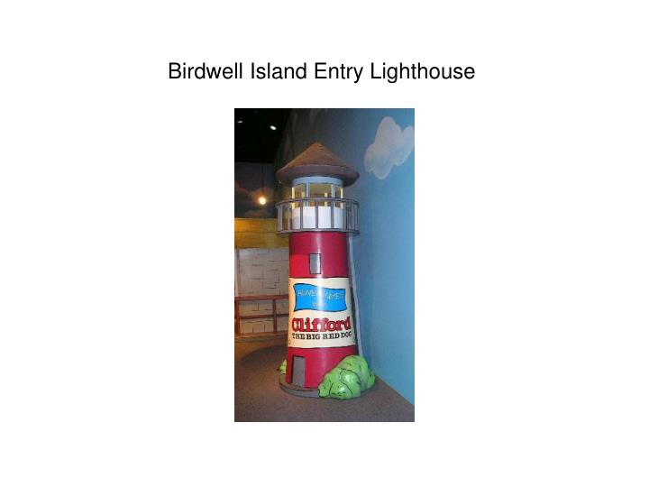 Birdwell island entry lighthouse