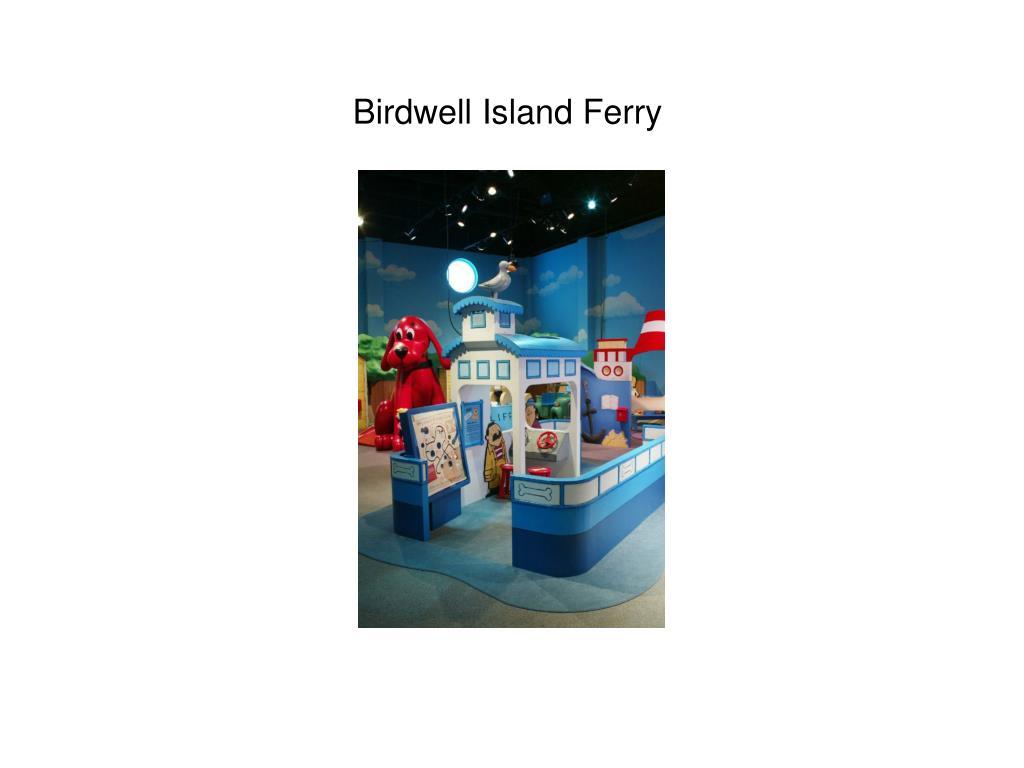 Birdwell Island Ferry