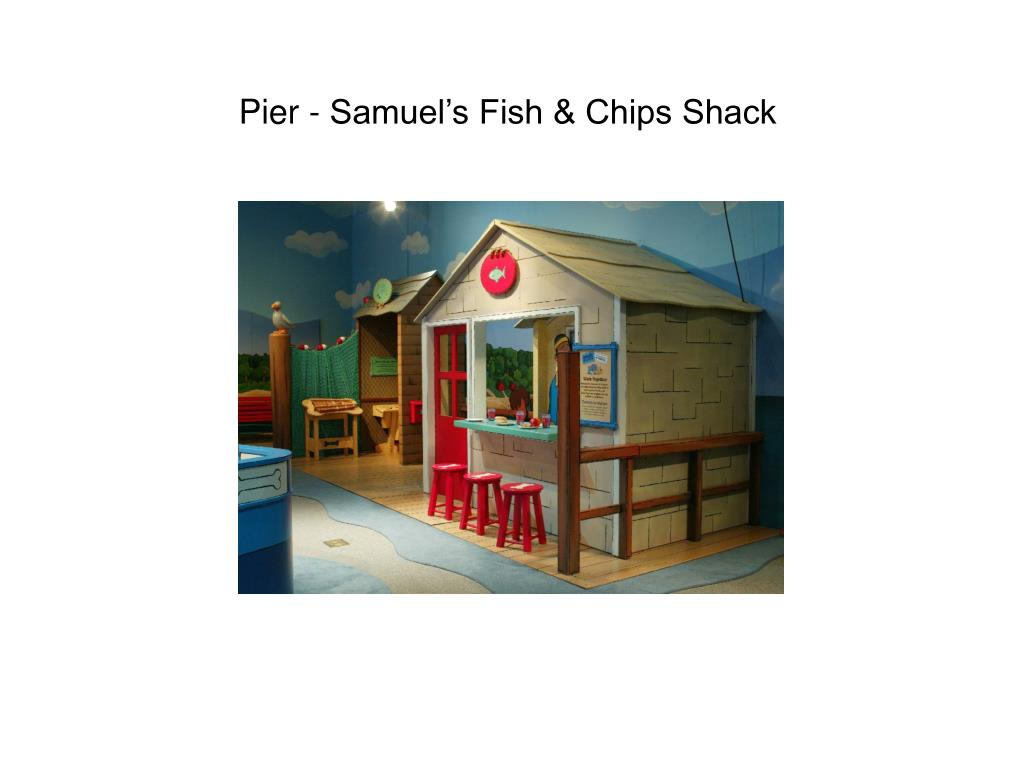 Pier - Samuel's Fish & Chips Shack