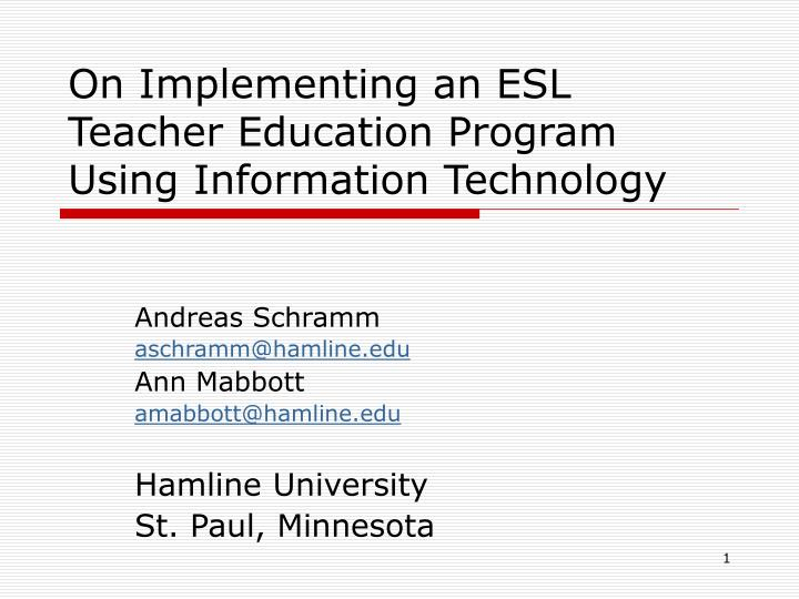 On implementing an esl teacher education program using information technology