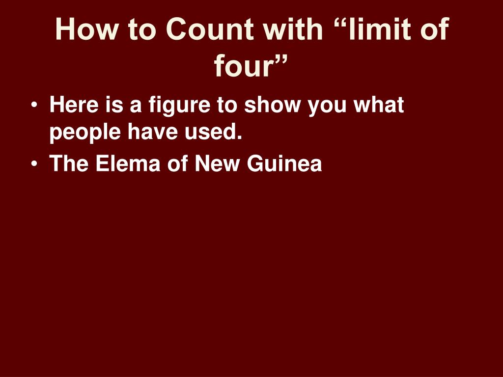 "How to Count with ""limit of four"""