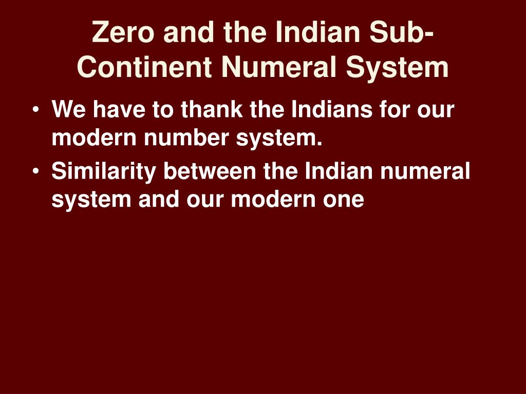 Zero and the Indian Sub-Continent Numeral System