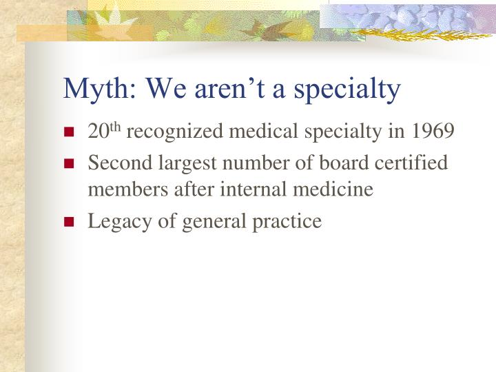 Myth we aren t a specialty l.jpg