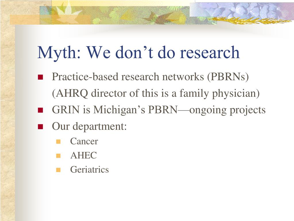 Myth: We don't do research