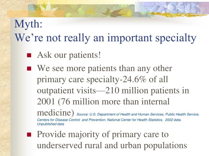 Myth we re not really an important specialty l.jpg