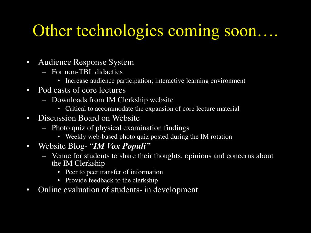 Other technologies coming soon….