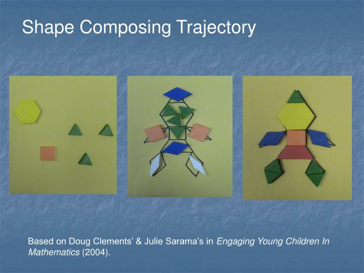 Shape Composing Trajectory